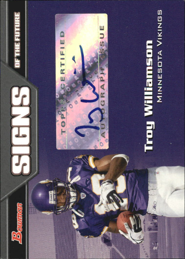 2005 Bowman Signs of the Future Autographs #SFTW Troy Williamson G