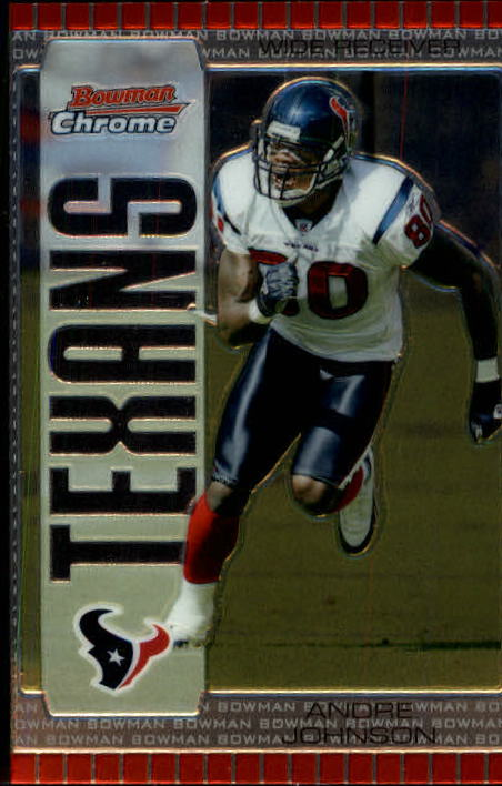 2005 Bowman Chrome #44 Andre Johnson