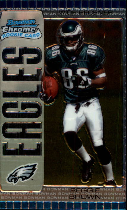2005 Bowman Chrome #130 Reggie Brown RC
