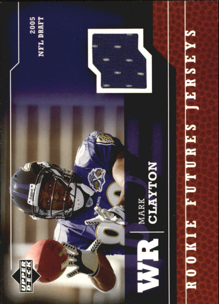 2005 Upper Deck Rookie Futures Jerseys #MC Mark Clayton