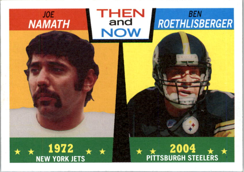 2005 Topps Heritage Then and Now #TN4 Ben Roethlisberger/Joe Namath