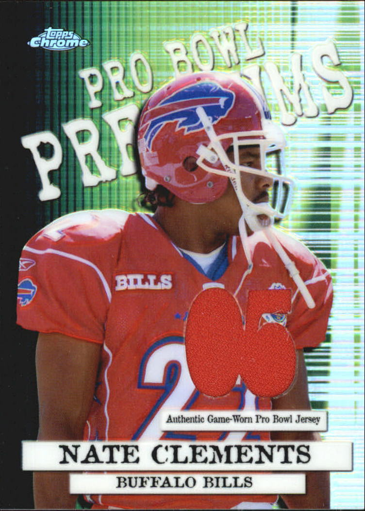 2005 Topps Chrome Pro Bowl Jerseys #PBPNC Nate Clements A