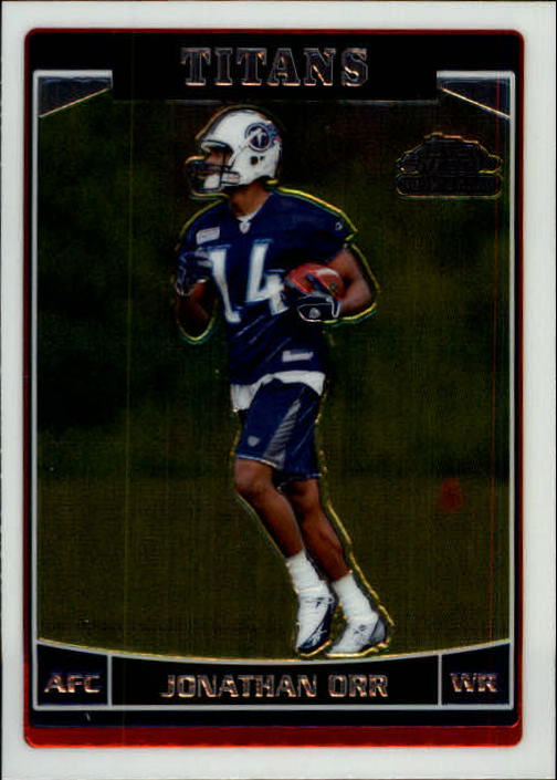 2006 Topps Chrome #198 Jonathan Orr RC