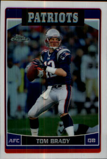 2006 Topps Chrome Refractors #106 Tom Brady