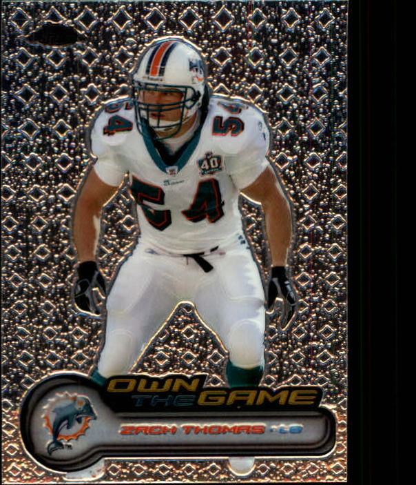 2006 Topps Chrome Own The Game #OTG29 Zach Thomas