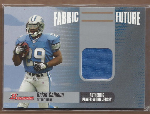 2006 Bowman Fabric of the Future #FFBC Brian Calhoun C