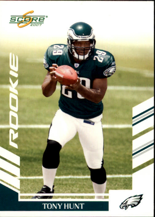 2007 Score #369 Tony Hunt RC
