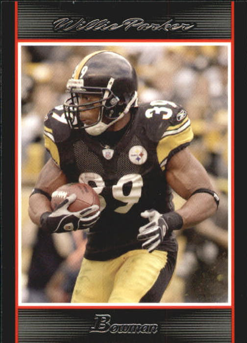 2007 Bowman #47 Willie Parker