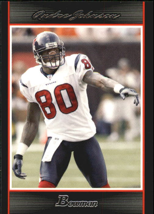 2007 Bowman #71 Andre Johnson