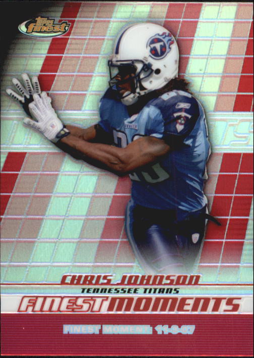 2008 Finest Moments Refractors #FMCJ Chris Johnson