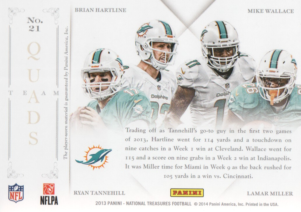 2013 Panini National Treasures Team Quads Materials #21 Brian Hartline/Lamar Miller/Mike Wallace/Ryan Tannehill/99
