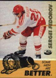 1991-92 Russian Tri-Globe Fedorov #5 Sergei Fedorov/Some men are better