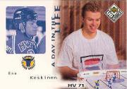 1998-99 Swedish UD Choice Day in the Life #5 Esa Keskinen