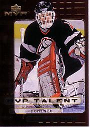 1999-00 Upper Deck MVP Talent #MVP3 Dominik Hasek