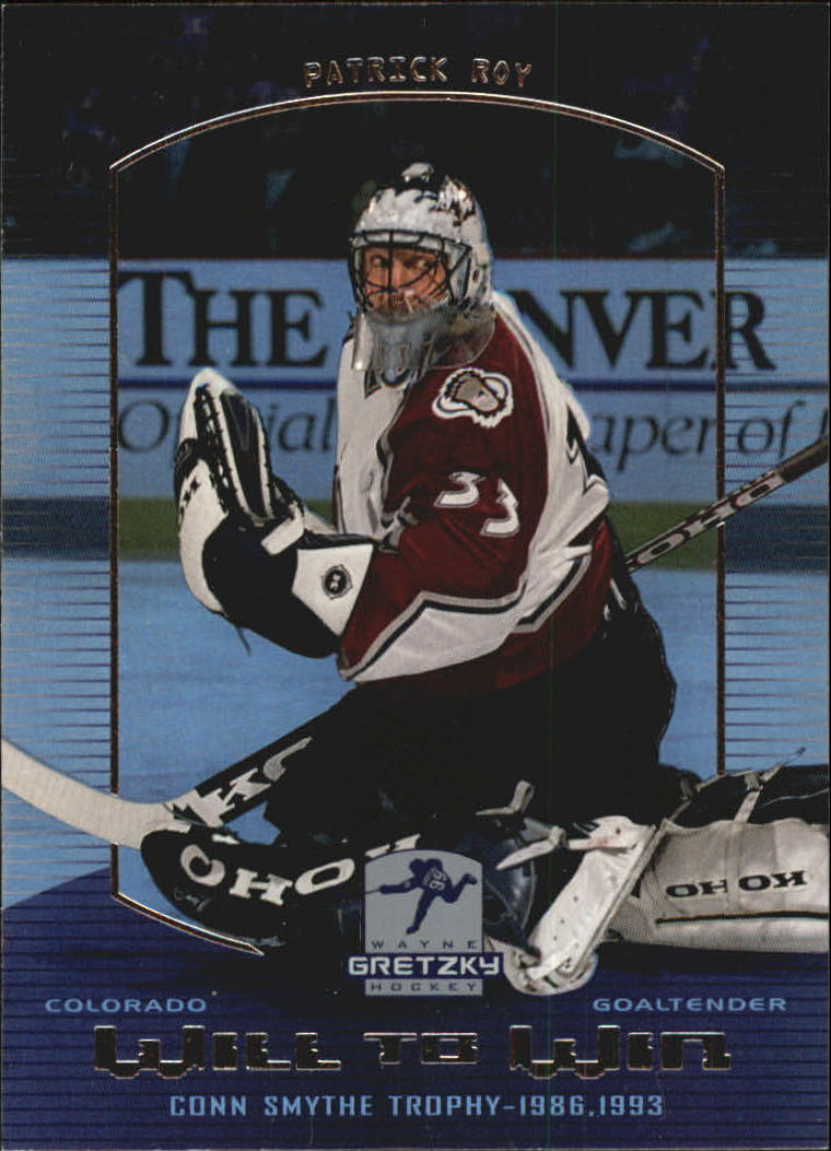 1999-00 Wayne Gretzky Hockey Will to Win #W5 Patrick Roy