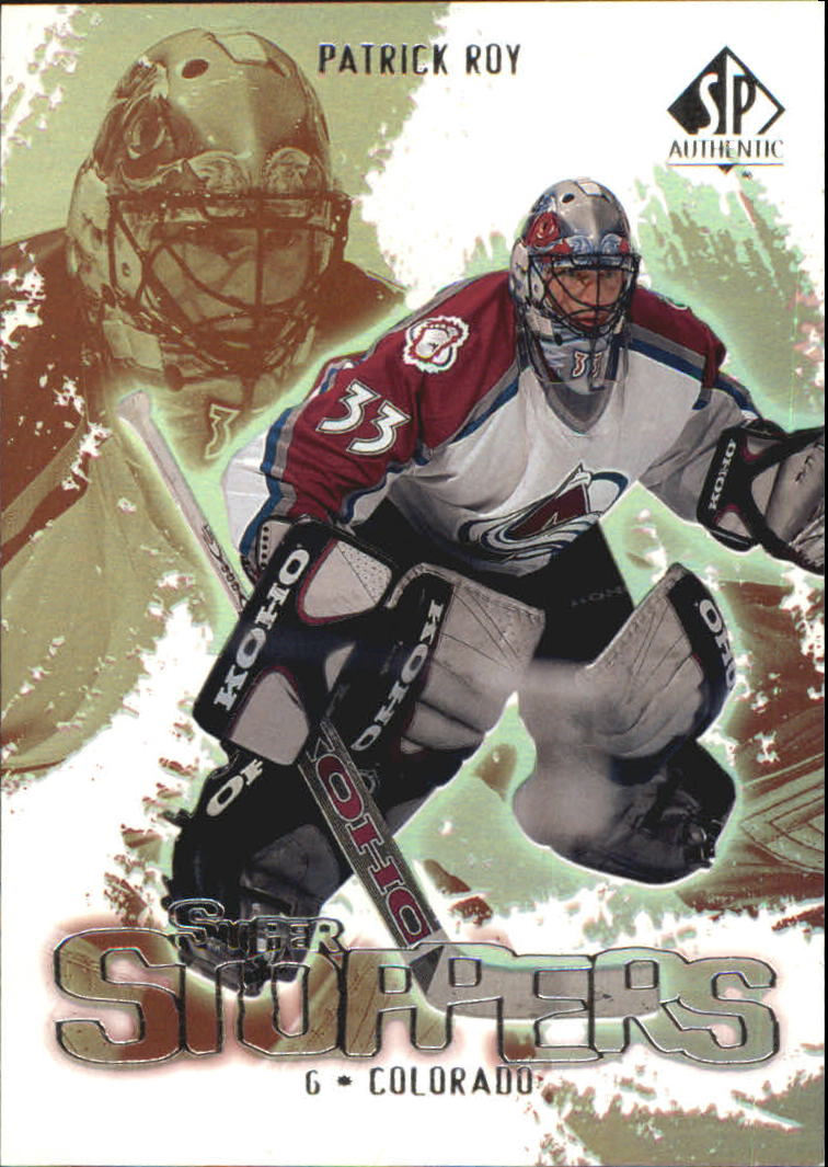 2000-01 SP Authentic Super Stoppers #SS2 Patrick Roy