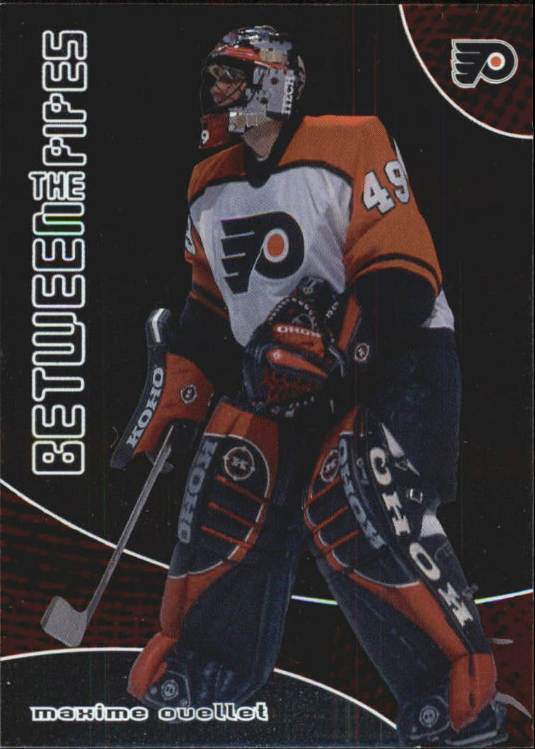 2001-02 Between the Pipes #9 Maxime Ouellet