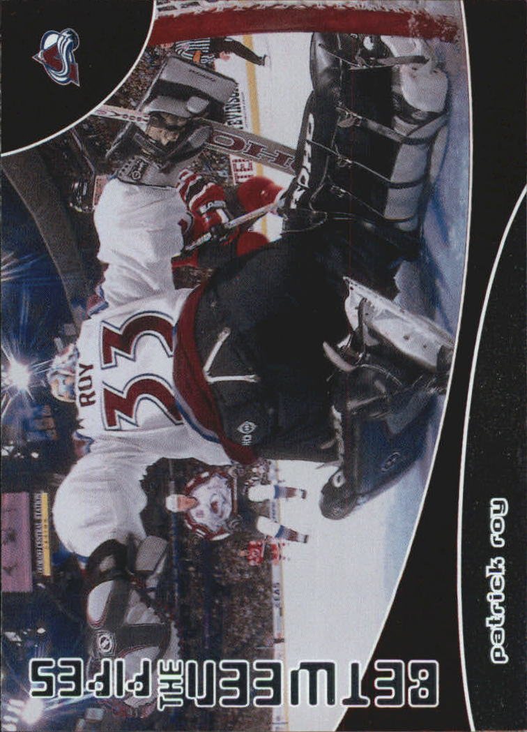 2001-02 Between the Pipes #94 Patrick Roy