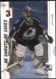 2002-03 Between the Pipes He Shoots He Saves Points #19 Patrick Roy 3 pt.