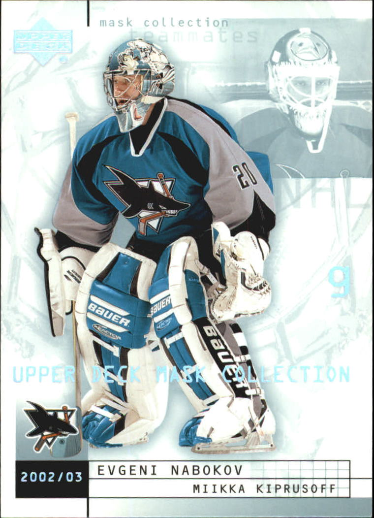 2002-03 UD Mask Collection #72 Evgeni Nabokov/Miikka Kiprusoff
