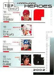 2002-03 UD Top Shelf Hardware Heroes #HFYGC Sergei Fedorov/Steve Yzerman/Doug Gilmour/Bobby Clarke