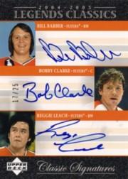 2004-05 UD Legends Classics Signatures #TC6 Bill Barber/Bobby Clarke/Reggie Leach