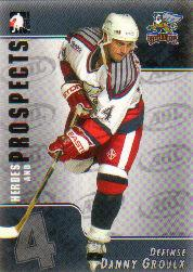 2004-05 ITG Heroes and Prospects #15 Danny Groulx