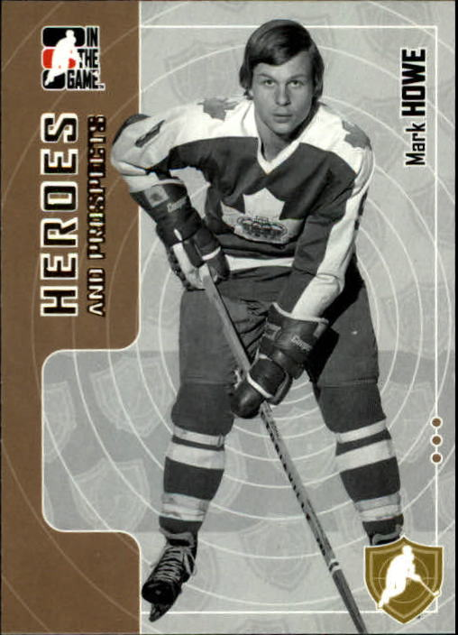 2005-06 ITG Heroes and Prospects #200 Mark Howe