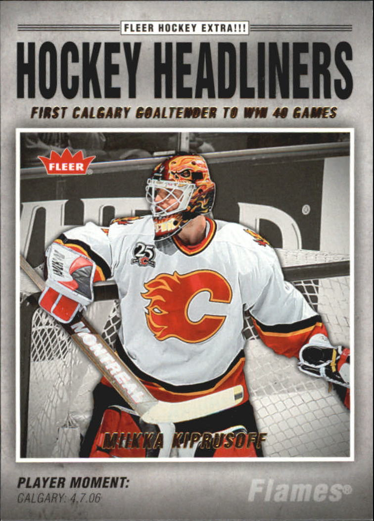 2006-07 Fleer Hockey Headliners #HL20 Miikka Kiprusoff