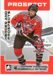 2006-07 ITG Heroes and Prospects #126 Guillaume Latendresse