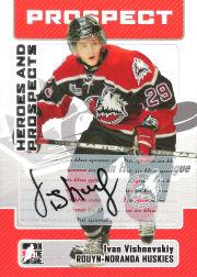 2006-07 ITG Heroes and Prospects Autographs #AIV Ivan Vishnevskiy
