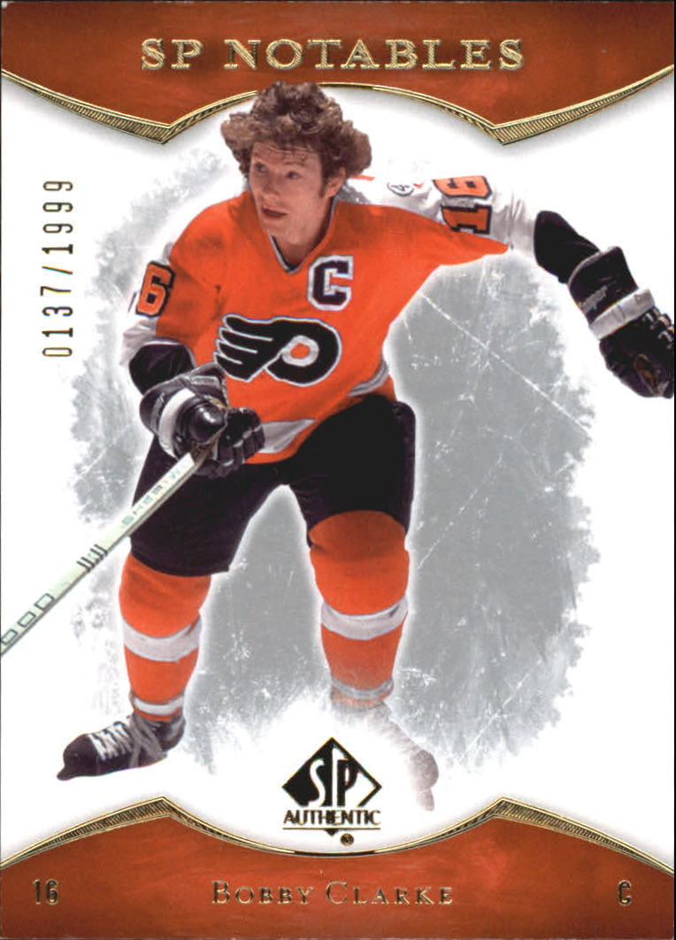 2007-08 SP Authentic #118 Bobby Clarke NOT