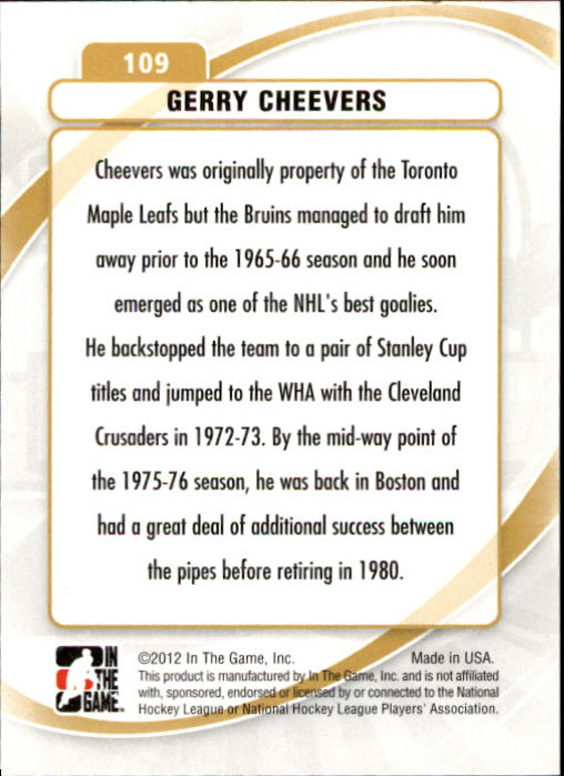 2011-12 Between The Pipes #109 Gerry Cheevers DEC back image