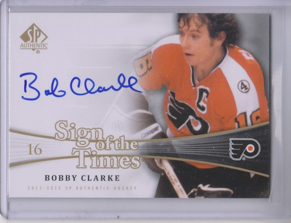 2011-12 SP Authentic Sign of the Times #SOTBC Bobby Clarke A