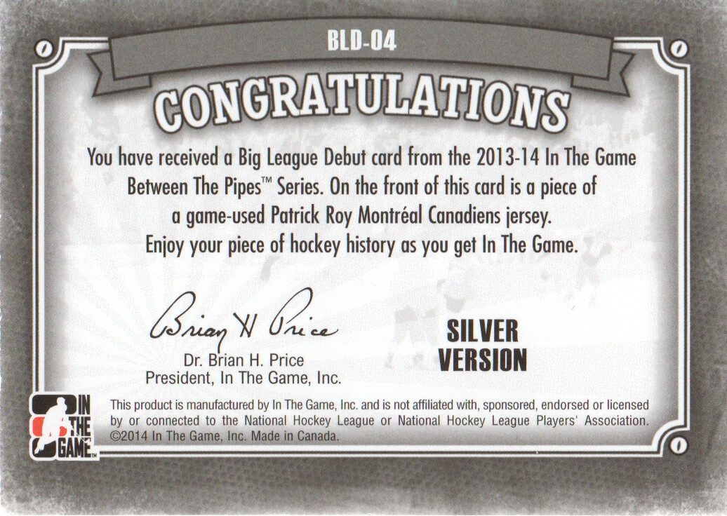 2013-14 Between the Pipes Big League Debut Jerseys Silver #BLD04 Patrick Roy/180*
