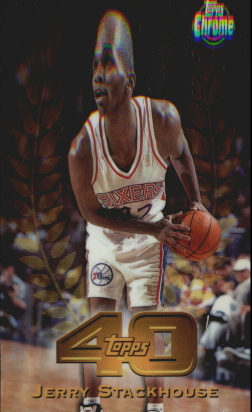 1997-98 Topps Chrome Topps 40 Refractors #T4 Jerry Stackhouse