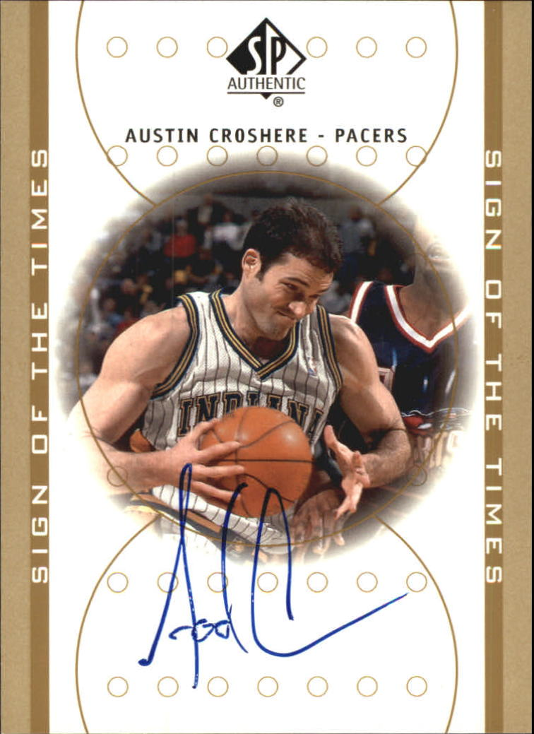 2000-01 SP Authentic Sign of the Times #AC Austin Croshere