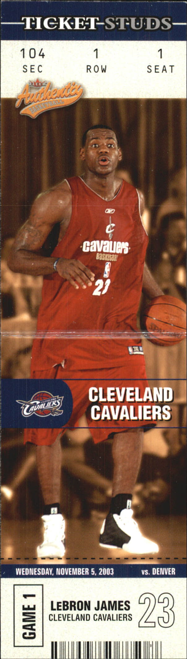 2003-04 Fleer Authentix Ticket Studs #1 LeBron James