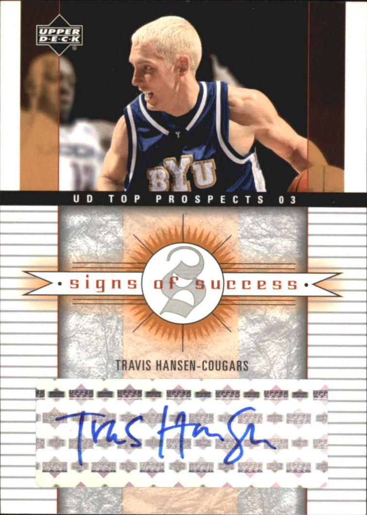 2003-04 UD Top Prospects Signs of Success #SSTH Travis Hansen
