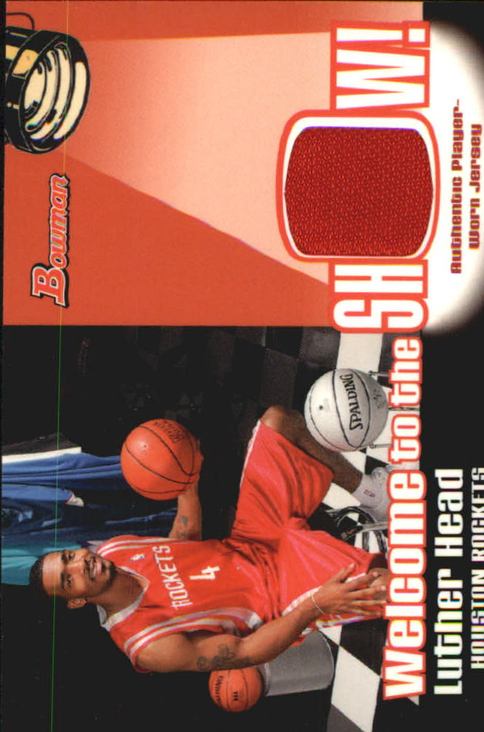 2005-06 Bowman Welcome to the Show Relics #LH Luther Head