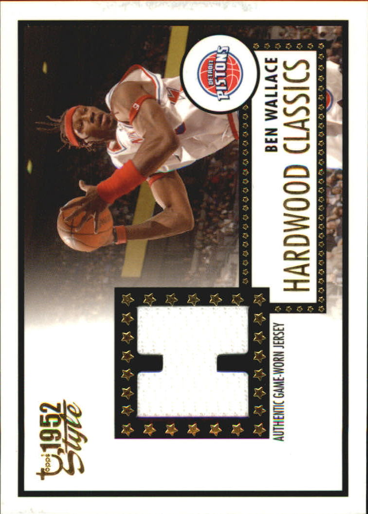 2005-06 Topps Style Hardwood Classics #BW Ben Wallace