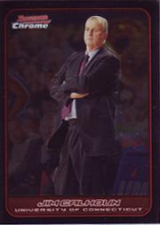 2006-07 Bowman Chrome #113 Jim Calhoun CO