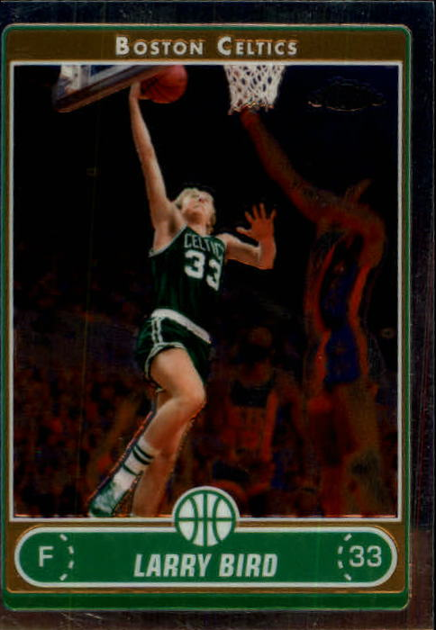 2006-07 Topps Chrome #151 Larry Bird