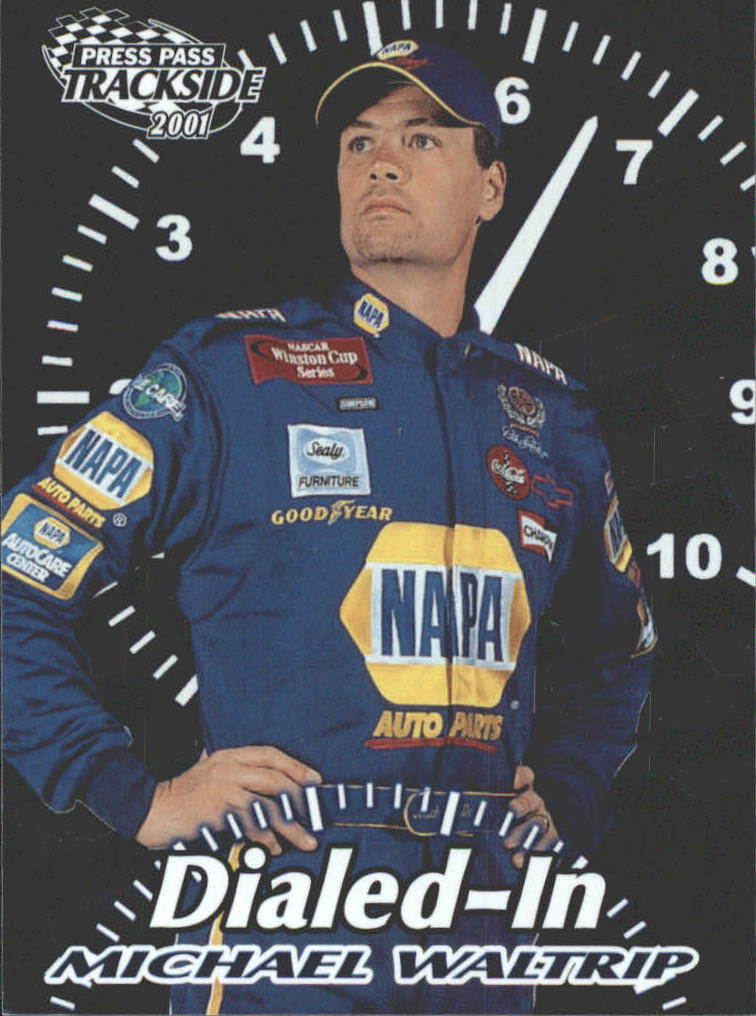 2001 Press Pass Trackside Dialed In #D12 Michael Waltrip