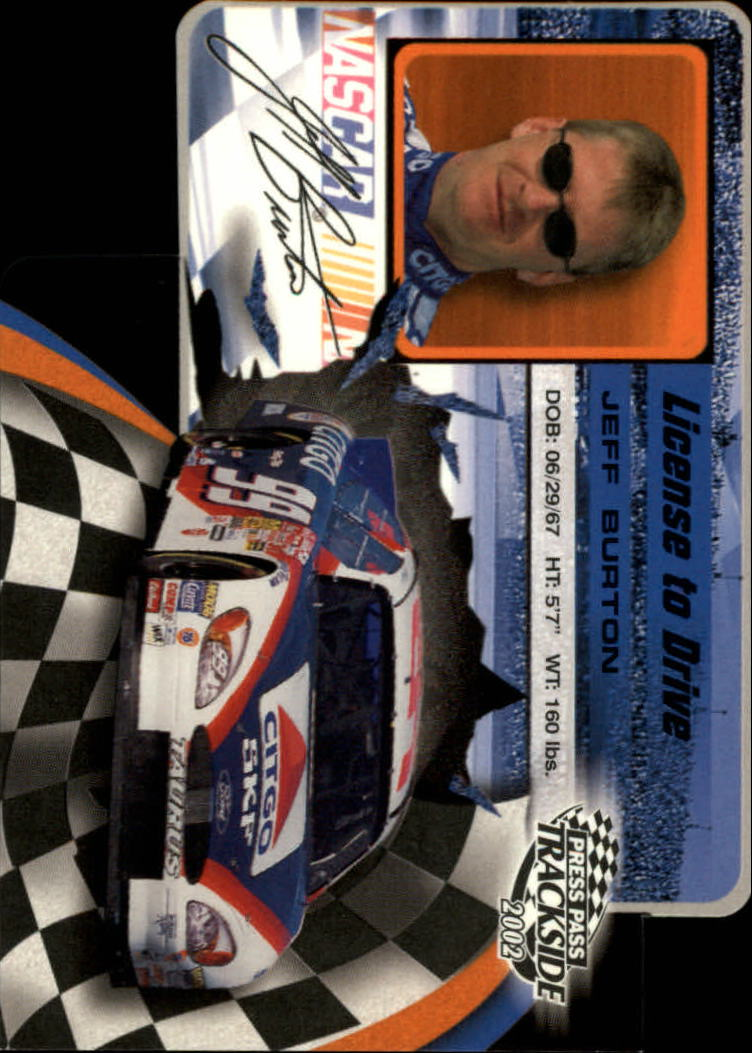 2002 Press Pass Trackside License to Drive Die Cuts #4 Jeff Burton