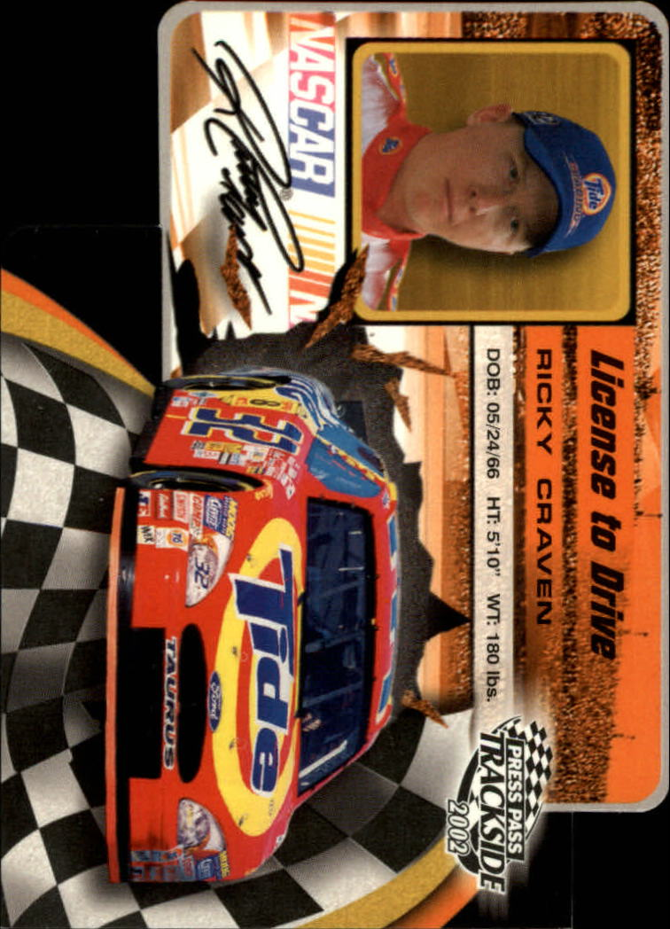 2002 Press Pass Trackside License to Drive Die Cuts #7 Ricky Craven
