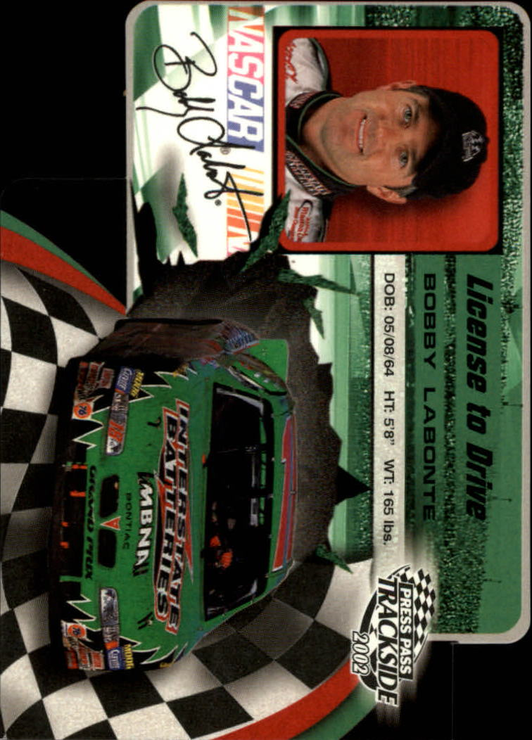 2002 Press Pass Trackside License to Drive Die Cuts #18 Bobby Labonte