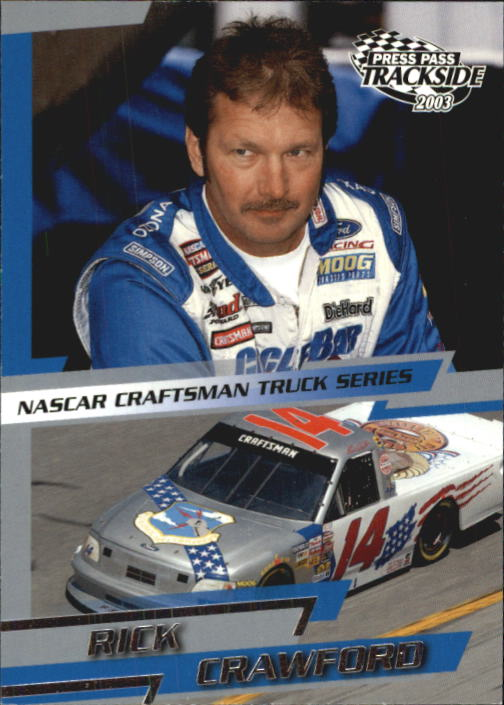 2003 Press Pass Trackside #47 Rick Crawford CTS RC