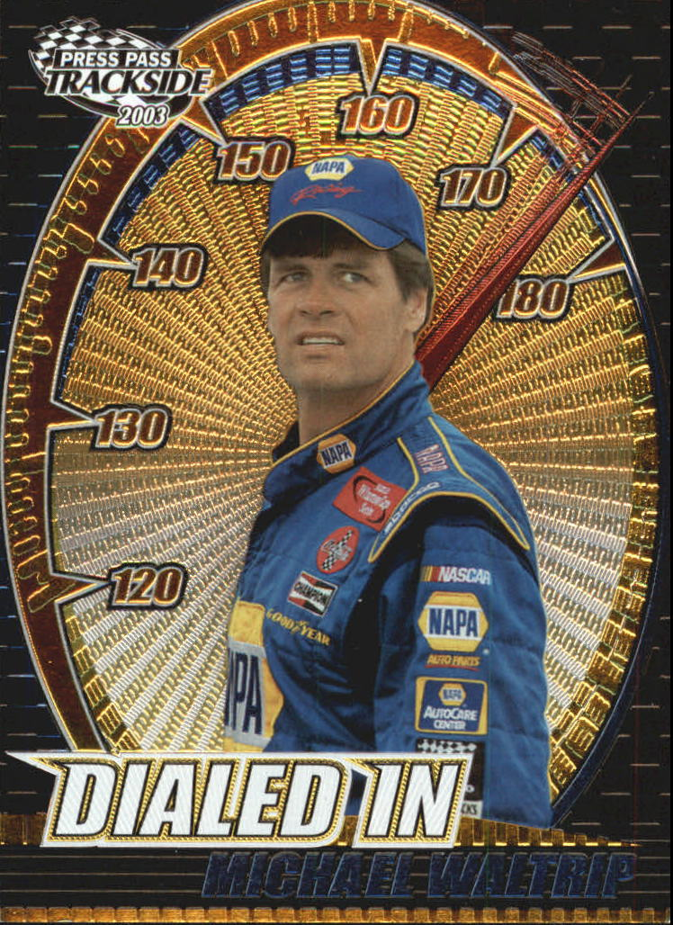 2003 Press Pass Trackside Dialed In #DI12 Michael Waltrip