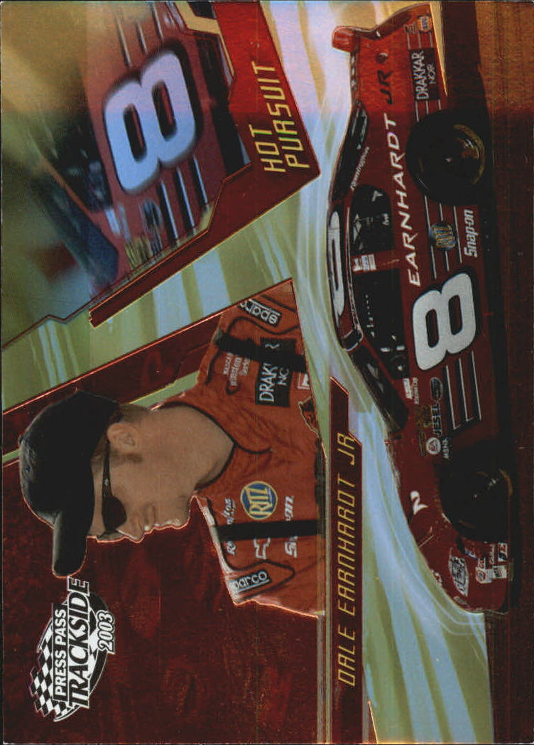 2003 Press Pass Trackside Hot Pursuit #HP2 Dale Earnhardt Jr.